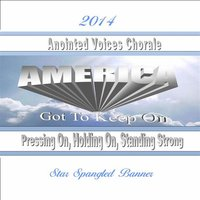 Star Spangled Banner — Anointed Voices Chorale