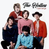 I Can't Let Go — The Hollies
