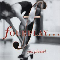 ...Yes, Please! — Fourplay