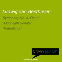 "Green Edition - Beethoven: Symphony No. 5, Op. 67 & Piano Sonata No. 8 ""Pathétique"", Op. 13 — Людвиг ван Бетховен, Dubravka Tomsic, Anton Nanut, Radio Symphony Orchestra Ljubljana"
