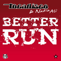 Better Run - Taken from Superstar — Tocadisco & Nadia Ali