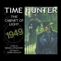 Time Hunter - The Cabinet Of Light — Daniel O'Mahony