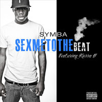 Sex Me To the Beat (Dirty) feat. Keira D' - Single — Symba
