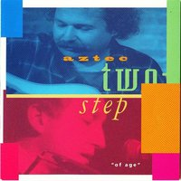 Of Age — Aztec Two-Step