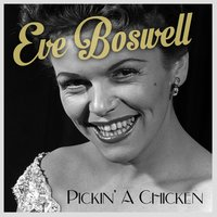 Pickin' a Chicken — Eve Boswell