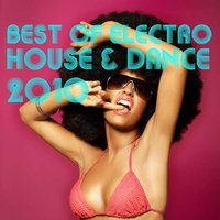 Best Of Electro House & Dance 2010 - 75 Tracks — сборник