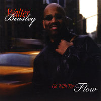 Go With the Flow — Walter Beasley