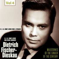 Milestones of the Singer of the Century - Dietrich Fischer-Dieskau, Vol. 4 — Dietrich Fischer-Dieskau