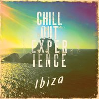 The Chill out Experience - Ibiza, Vol. 1 — сборник