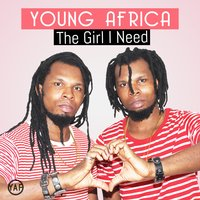The Girl I Need — Young Africa