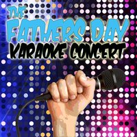 The Father's Day Karaoke Concert — The Karaoke Machine