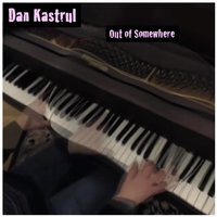 Out of Somewhere — Dan Kastrul