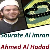 Sourate Al imran — Ahmed Al Hadad