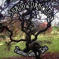 Tradition With a Twist — Shadowdancer
