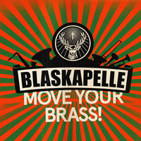 Blaskapelle - Move Your Brass! — Blaskapelle