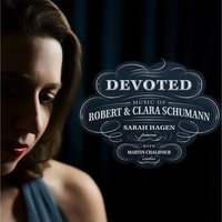 Devoted: Music of Robert & Clara Schumann — Sarah Hagen