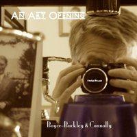 An Art Opening — Connolly, Boyce-Buckley