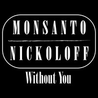 Without You - Single — MonSanto, Nickoloff