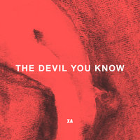 The Devil You Know — X Ambassadors