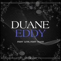 First Love, First Tears — Duane Eddy