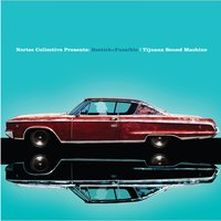 Tijuana Sound Machine — Nortec Collective, Nortec Collective Presents: Bostich+Fussible