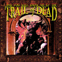 ...And You Will Know Us By The Trail Of Dead — ...And You Will Know Us By The Trail Of Dead