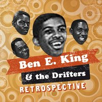 Ben E King & The Drifters Retrospective — Ben E. King, The Drifters