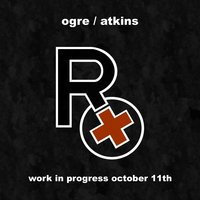 Work In Progress October, 11th — Rx (Ogre Of Skinny Puppy)