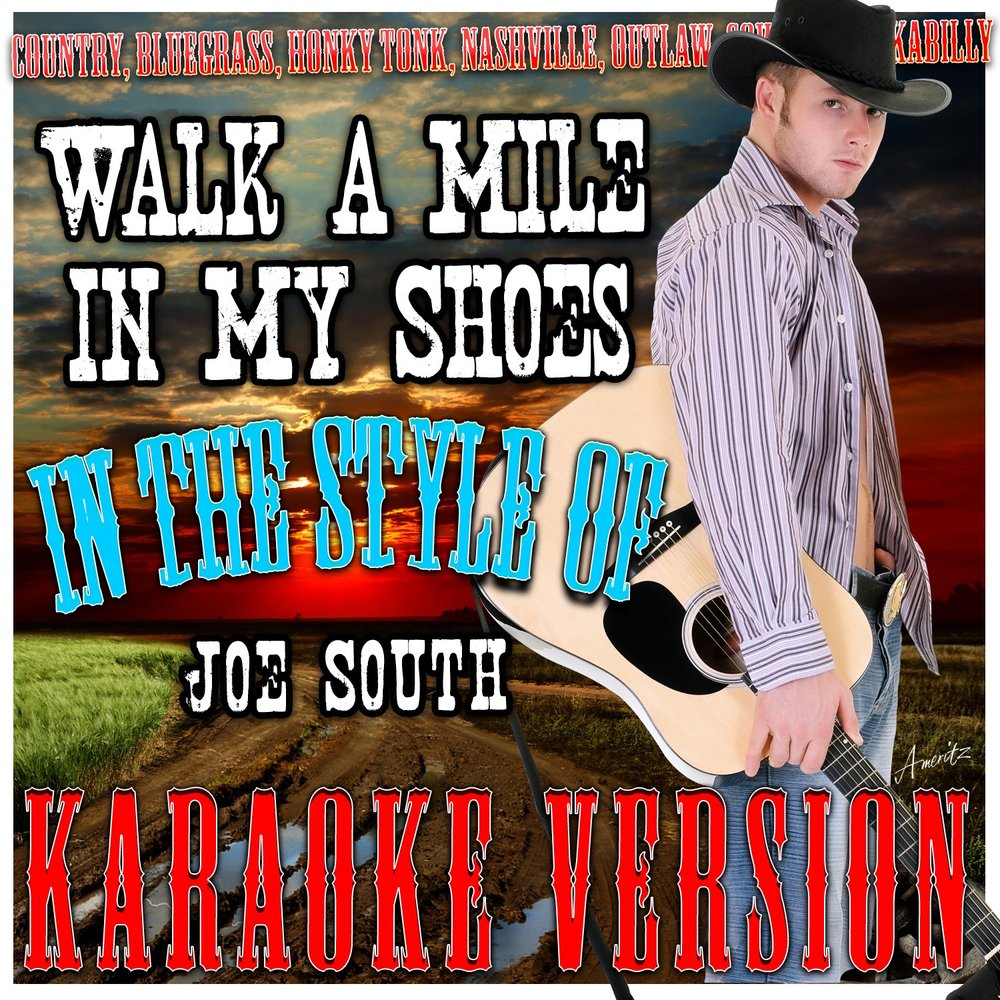 walk a mile in my shoes in the style of joe south