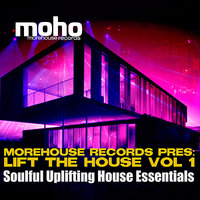 Morehouse Records Pres. Lift the House Vol 1: Soulful Uplifting House Essentials — сборник