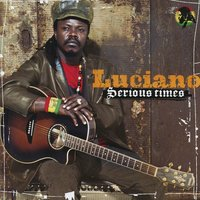 Serious Times — Luciano