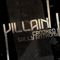 Villain (feat. Sally Anthony) — Crooked I feat. Sally Anthony