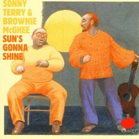 Sun's Gonna Shine — Sonny Terry & Brownie McGhee