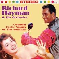 Caramba! Exotic Sounds Of The Americas — Richard Hayman & His Orchestra