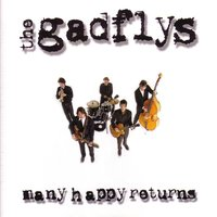 Many Happy Returns — The Gadflys