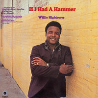 If I Had A Hammer — Willie Hightower