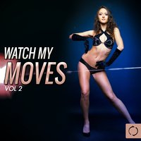 Watch My Moves, Vol. 2 — сборник