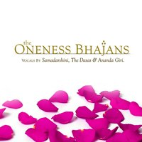 The Oneness Bhajans — Samadarshini