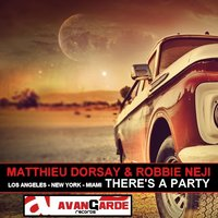There's a Party — Matthieu Dorsay, Robbie Neji