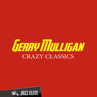 Crazy Classics — Gerry Mulligan