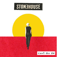 Can't Go On - Single — Stonehouse