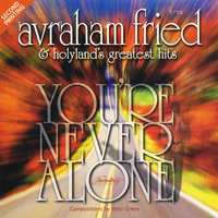 You're Never Alone — Avraham Fried