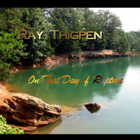 On That Day of Rapture — Ray Thigpen