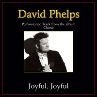 Joyful, Joyful Performance Tracks — David Phelps