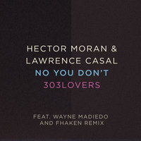 No You Don't — Hector Moran, Lawrence Casal, Wayne Madiedo