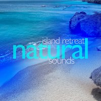 Island Retreat: Natural Sounds — Meditation & Relaxation