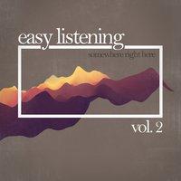 Easy Listening - Somewhere Right Here, Vol. 2 — сборник