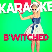 Karaoke - B*witched — Ameritz - Music