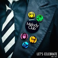 Let's Celebrate (2002-2012) — Melody Club
