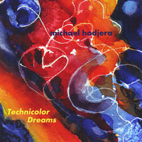 Technicolor Dreams — Michael Hodjera